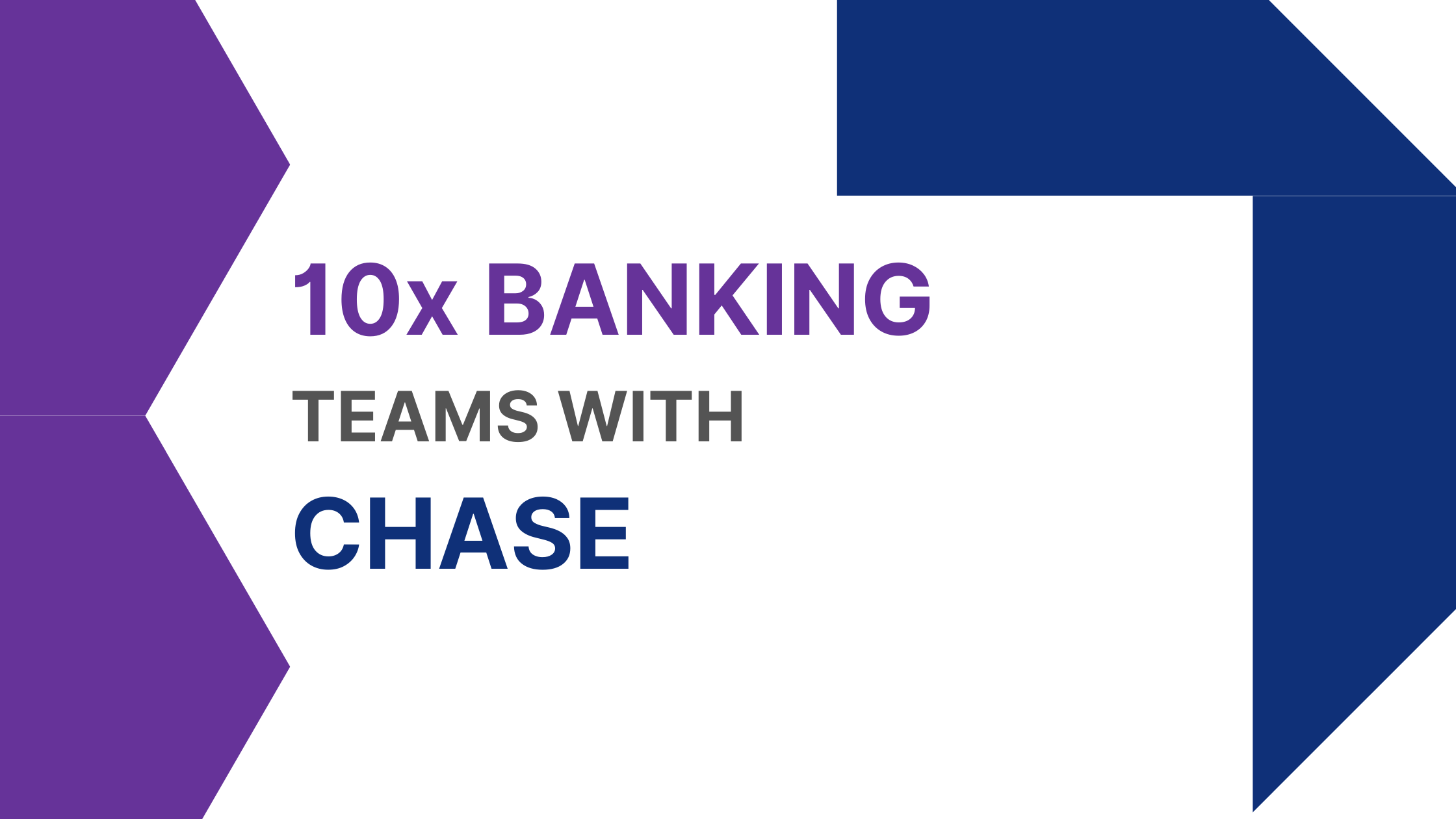 10x Banking teams with Chase